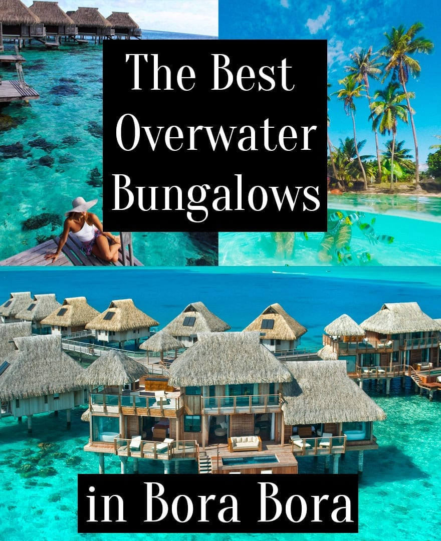 Best Over The Water Bungalows: The Best Luxury Resorts In Bora Bora And French Polynesia