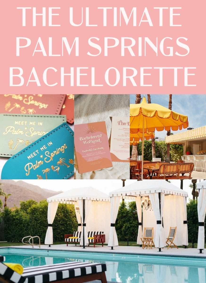 palm springs bachelorette guide, pretty brunch spots, bachelorette party favors, where to stay and more