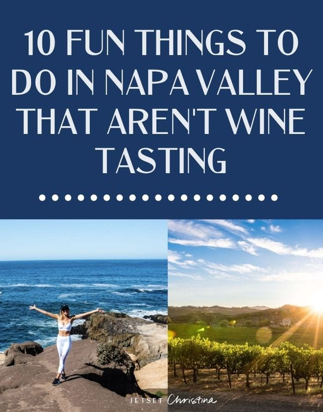 The 10 Best Things to Do in Napa Valley that Aren't Wine Tasting