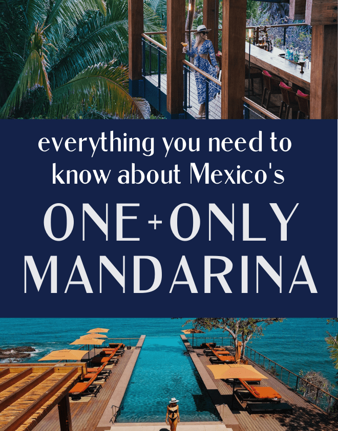Everything you Need to Know about Staying at the One&Only Mandarina in Mexico